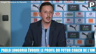 Pablo Longoria évoque le profil du futur coach de l'OM