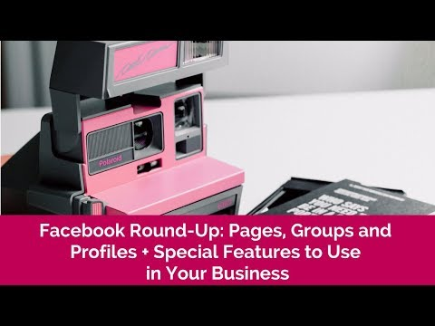 FB Roundup: FB Personal Profile, Groups and Business Pages
