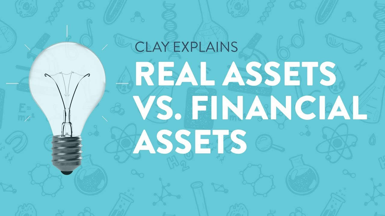 Real Assets Vs Financial Assets Youtube
