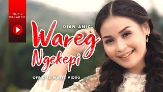 Dian Anic - Wareg Ngekepi (Official Music Video)