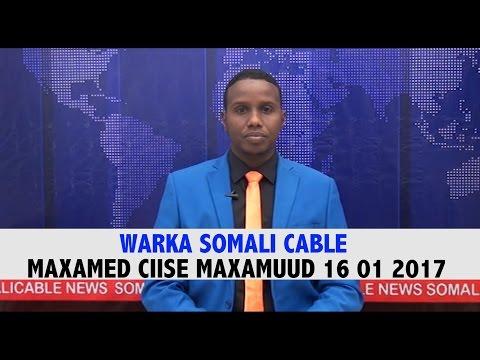 WARARKA SOMALI CABLE MAXAMED CIISE MAXAMUUD 16 01 2017