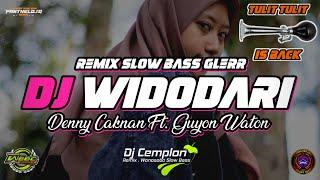 DJ Widodari - DENNY CAKNAN ft. GUYON WATON || Remix Slow Bass Glerr || Wonosobo Slow Bass X CTB