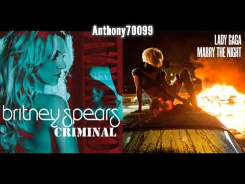 Britney Spears vs. Lady Gaga - Criminal vs. Marry The Night (Mashup Mix)
