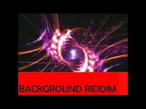 BACKGROUND RIDDIM