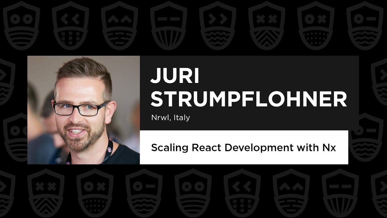 Scaling React Development with Nx – Juri Strumpflohner, React Summit Remote Edition 2021