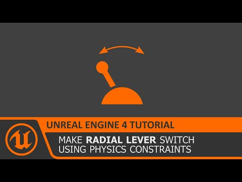 [Unreal Engine 4 Tutorial] Physics Based Radial Lever Switch
