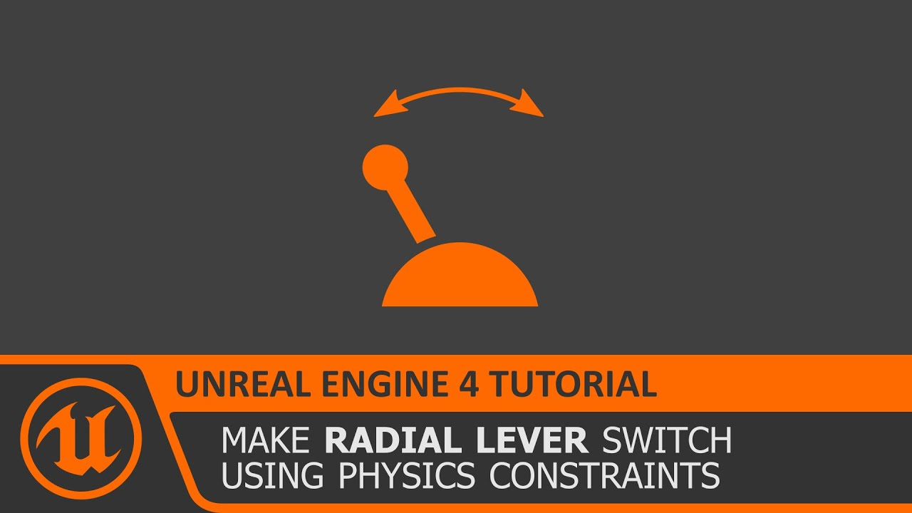 [Unreal Engine 4 Tutorial] Physics Based Radial Lever Switch (UE4 how to  make)