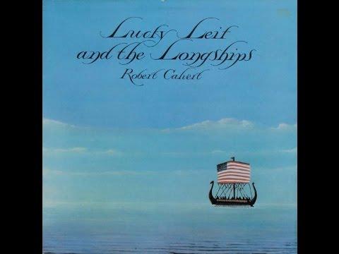 Robert Calvert - Lucky Leif & The Longships [FULL ALBUM] + Bonus tracks cricket themed.