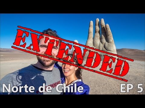 [EXTENDED] GIGANTIC HAND IN THE DESERT! - Antofagasta, Atacama Desert, Chile | Episode 5