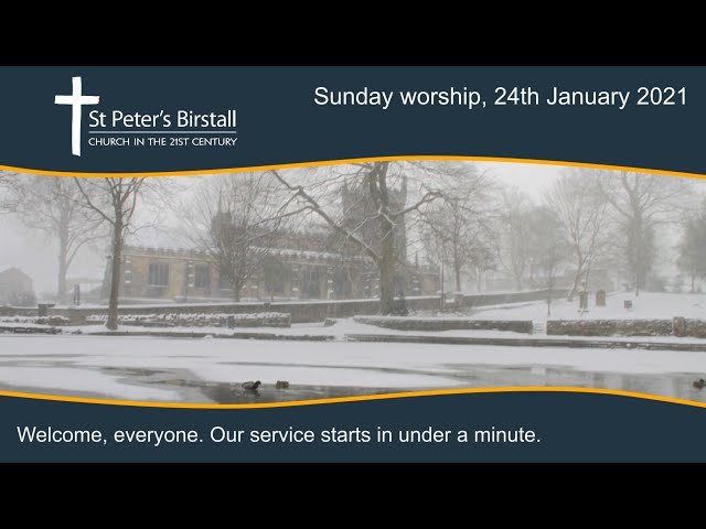 Online worship, 24th January 2021