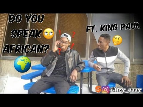 Do you speak African? (African Is Not A Language) ft. King Paul