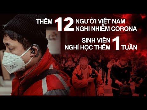Thêm 12 người Việt Nam nghi nhiễm VIRUS CORONA, sinh viên nghỉ thêm 1 tuần TRÁNH ĐẠI DỊCH | 1/2/2020