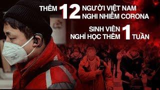 Thêm 12 người Việt Nam nghi nhiễm VIRUS CORONA, sinh viên nghỉ thêm 1 tuần TRÁNH ĐẠI DỊCH   1/2/2020