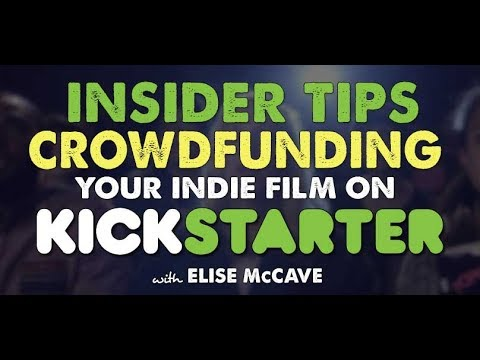 Insider Tips on Crowdfunding Your Film on Kickstarter with Elise McCave