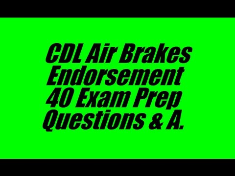 CDL Air Brakes Endorsement Exam Prep 40 Practice Questions & Answers