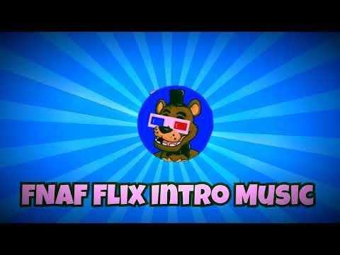 FNAF Flix's Intro Music