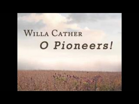 O Pioneers! by Willa Cather - 2017