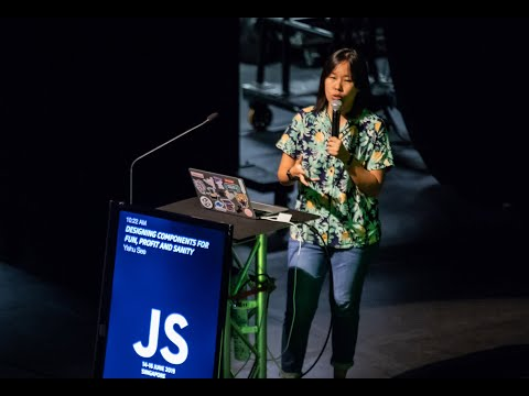 Designing Components for Fun, Profit and Sanity by Yishu See | JSConf.Asia 2019