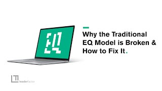 Why the Traditional EQ Model is Broken & How to Fix It