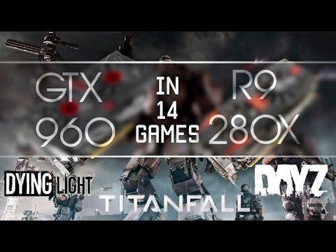 GTX 960 vs R9 280x (many new games) 1080@60fps