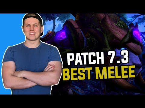 Patch 7.3: Best and Worst Melee Classes in World of Warcraft Legion