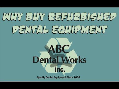 Why Buy Refurbished Dental Equipment?