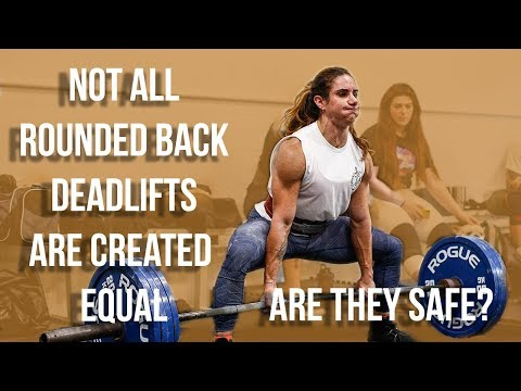Not All Rounded Back Deadlifts Are Created Equal | Are They Safe?