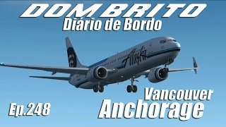 FS2004 - Boeing 737-900 Alaska Airlines - Vancouver / Anchorage - Ep.248