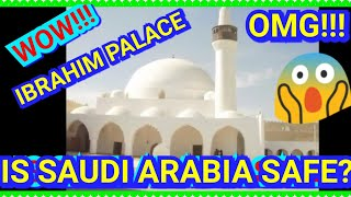 IS SAUDI ARABIA SAFE??!!; IBRAHIM PALACE ADVENTURE