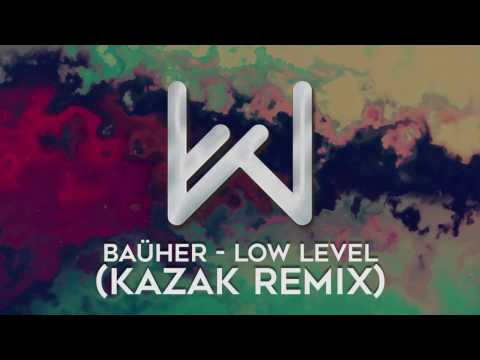 BAÜHER - Low Level (KazaK Remix)