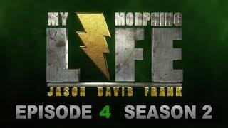 MY MORPHING LIFE 2 - EPISODE 4 - JASON DAVID FRANK