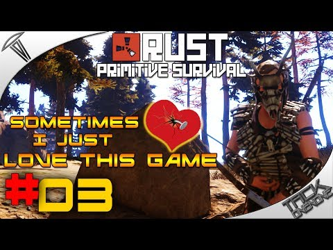"Rust Primitive Survival - ""Sometimes I Just Love This Game"" #03 thumbnail"