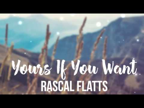 Rascal Flatts - Yours If You Want It (Lyrics)