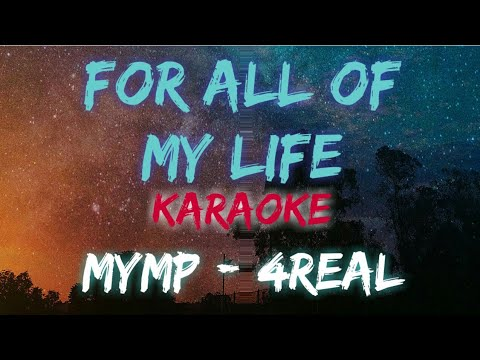 Download FOR ALL OF MY LIFE - MYMP / FOR REAL (KARAOKE VERSION)