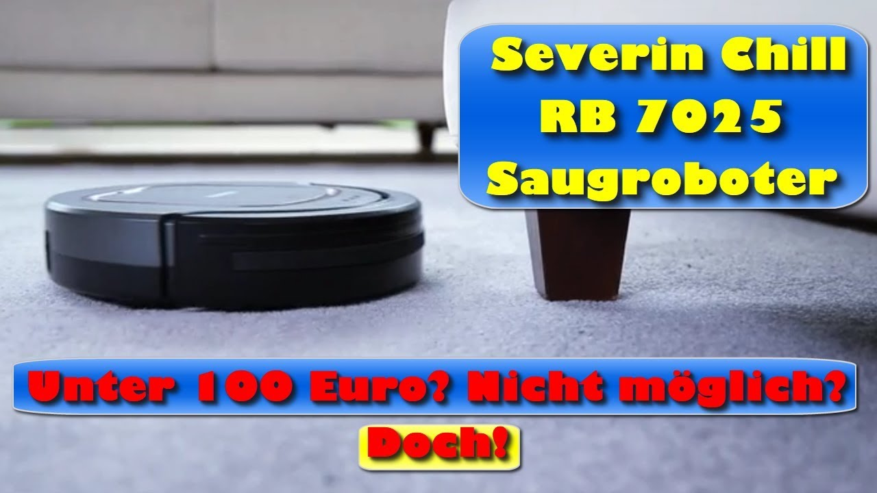 f942d8f12e 👉 Severin Chill RB 7025 Saugroboter - Lohnt sich der Kauf 👍 - YouTube