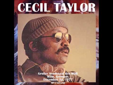 Cecil Taylor Live in Köln, Germany - 1977 (audio only)