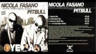 Nicola Fasano feat Pitbull - Oye Baby (Karmin Shiff Mix)