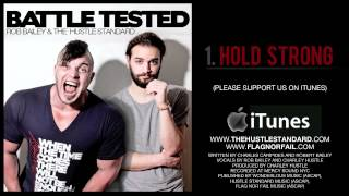 Repeat youtube video HOLD STRONG By Rob Bailey and The Hustle Standard