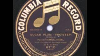"""Sugar Plum"" - Samuel Siegel (1909 Columbia)"