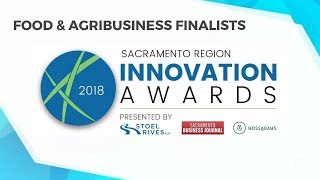 2018 Sacramento Region Innovation Awards – FOOD & AGRIBUSINESS Finalists