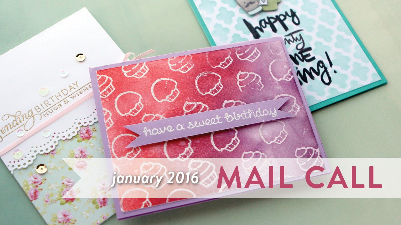 Mail Call January 2016 Birthday Cards From You Youtube