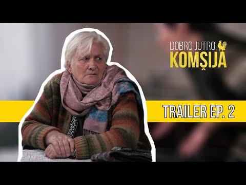 DOBRO JUTRO KOMŠIJA (NOVA SERIJA) - 2 EPIZODA TRAILER
