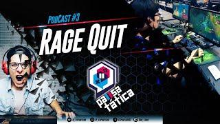 RAGE QUIT! - PAUSA TÁTICA #3