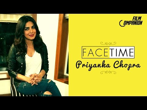 Priyanka Chopra | FaceTime | Film Companion