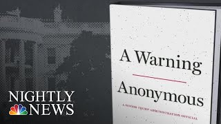 Anonymous President Donald Trump Insider Behind NYT Op-Ed Writing Tell-All Book   NBC Nightly News