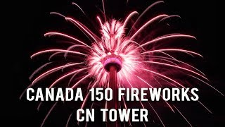 CN TOWER FIREWORKS - CANADA DAY 2017  [FULL HD with MUSIC]   CANADA 150 CELEBRATIONS