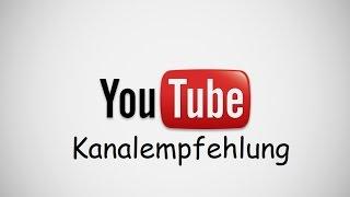 Gute YouTube Kanäle  -meine Empfehlungen-