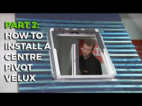 How To Install A Velux Centre-Pivot Roof Window - Part 2