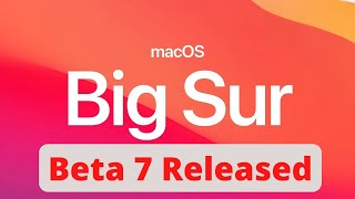 macOS Big Sur Beta 7 is Out! - What's New?