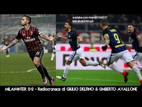 MILAN-INTER 2-2 - Radiocronaca di Giulio Delfino & Umberto Avallone (20/11/2016) da Rai Radio 1
